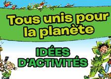 Suggestions d'activités Tous unis pour la planète